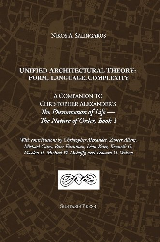 Unified Architectural Theory: Form, Language, Complexity Nikos A. Salingaros