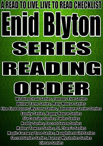 ENID BLYTON: SERIES READING ORDER: A READ TO LIVE, LIVE TO READ CHECKLIST[Magic Faraway Tree Series, Naughtiest Girl Series, Secret Series, Barney Mysteries Series, Circus Series]  by  NOT A BOOK