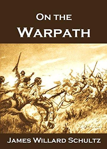On the Warpath  by  James Willard Schultz