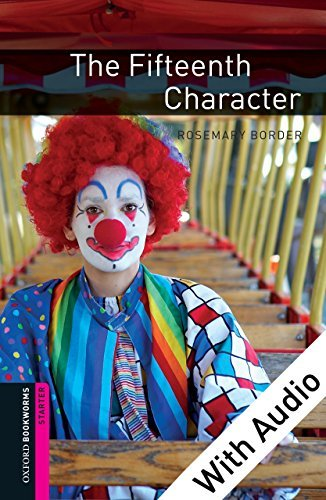 The Fifteenth Character - With Audio: 250 Headwords (Oxford Bookworms Library)  by  Rosemary Border