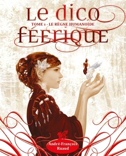 Le règne humanoïde (Le Dico Féérique, #1)  by  André-François Ruaud