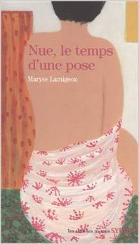 Nue, le temps dune pose  by  Maryse Lamigeon