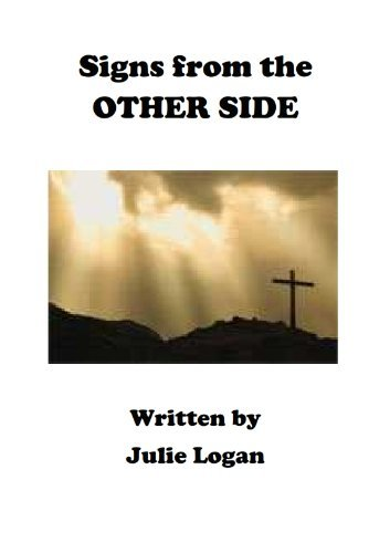 Signs from the OTHER SIDE  by  Julie Logan