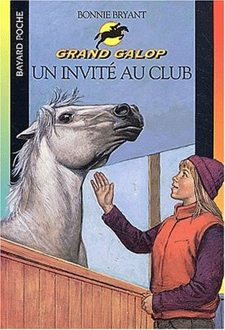 Un invité au Club (Grand Galop, #56)  by  Bonnie Bryant