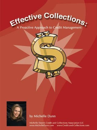A Pro-active approach to Credit Management (The Collecting Money Series Book 9)  by  Michelle Dunn