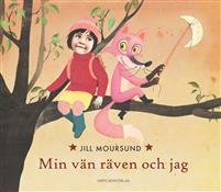 Min vän räven och jag  by  Jill Moursund
