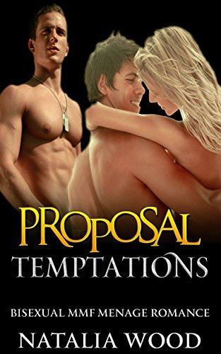 ROMANCE: Proposal Temptations (Bisexual MMF Menage Romance) Natalia Wood