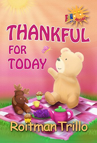 Thankful For Today (Little Bear Book 1)  by  Roitman Trillo