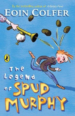 The Legend of Spud Murphy (Young Puffin Story Books)  by  Eoin Colfer