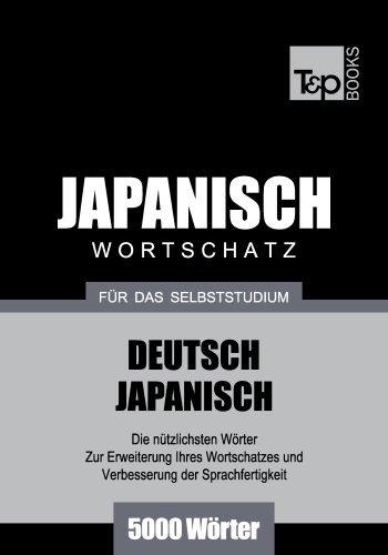 Deutsch-Japanischer Wortschatz für das Selbststudium - 5000 Wörter Andrey Taranov