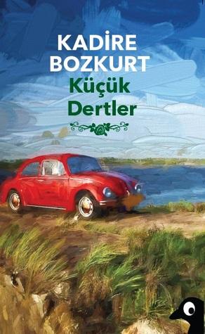 Küçük Dertler  by  Kadire Bozkurt