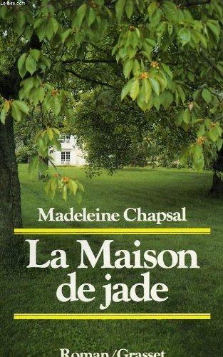 La maison de jade: Roman  by  Madeleine Chapsal