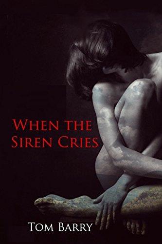 When the Siren Cries (Siren Series Book 2) Tom Barry