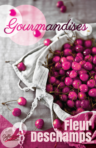 Gourmandises  by  Fleur Deschamps