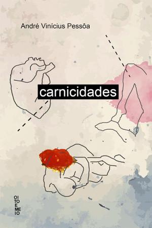 Carnicidades  by  André Vinícius Pessôa