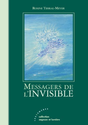 Messagers de lInvisible Rosine TERRAL-MEYER