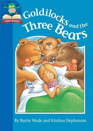 Must Know Stories: Level 1: Goldilocks and the Three Bears Barrie Wade