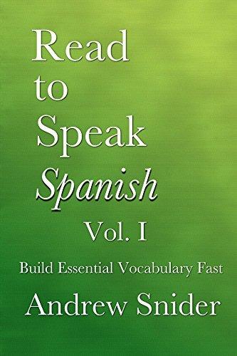 Read to Speak Spanish: Build Essential Vocabulary Fast Andrew Snider