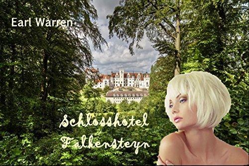 Schlosshotel Falkensteyn: In Adelskreisen Earl Warren