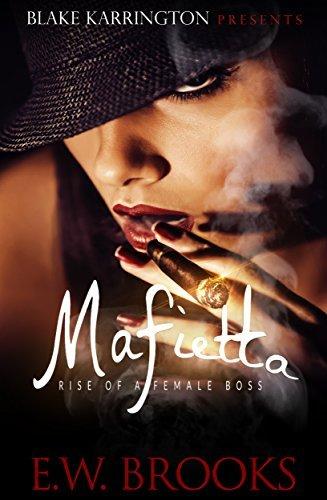 Rise of A Female Boss (Mafietta #1)  by  E.W.  Brooks