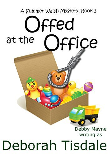 Offed at the Office (Novella): Debby Mayne writing as Deborah Tisdale (A Summer Walsh Mystery Book 3)  by  Deborah Tisdale