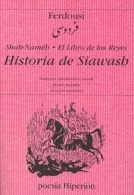 Historia de Siawash: El Libro de los Reyes  by  Ferdousí