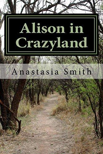 Alison in Crazyland: Welcome to Crazyland Anastasia Smith