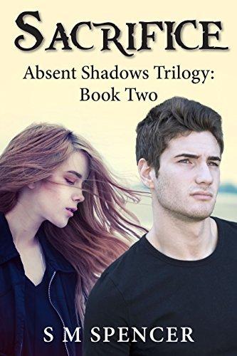 Sacrifice (Absent Shadows Trilogy #2) S.M. Spencer