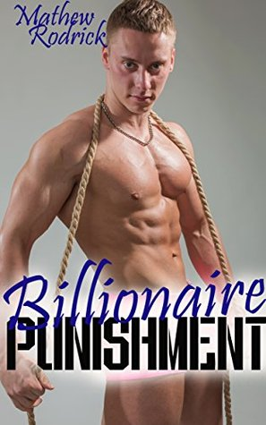 Billionaire Punishment Mathew Rodrick