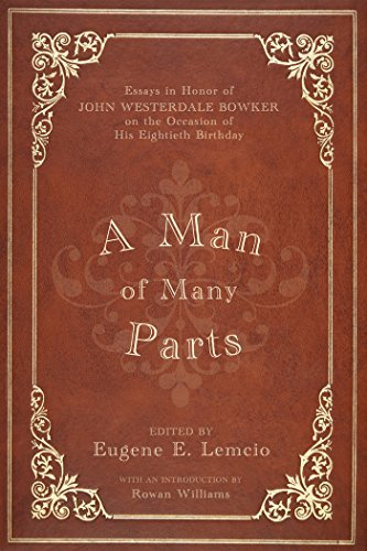 A Man of Many Parts: Essays in Honor of John Westerdale Bowker on the Occasion of His Eightieth Birthday Eugene E. Lemcio
