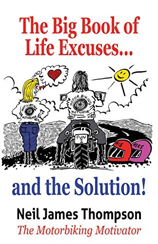 The BIG Book Of Life Excuses: And the Solution!  by  Neil James Thompson