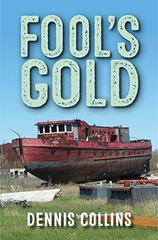 Fools Gold  by  Dennis Collins
