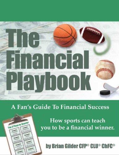 The Financial Playbook Brian Gilder