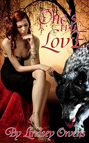 Ones True Love (Wolves Book 1)  by  Lindsey Owens