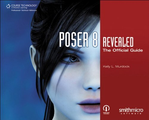 POSER 8 REVEALED: THE OFFICIAL GUIDE Kelly Murdock