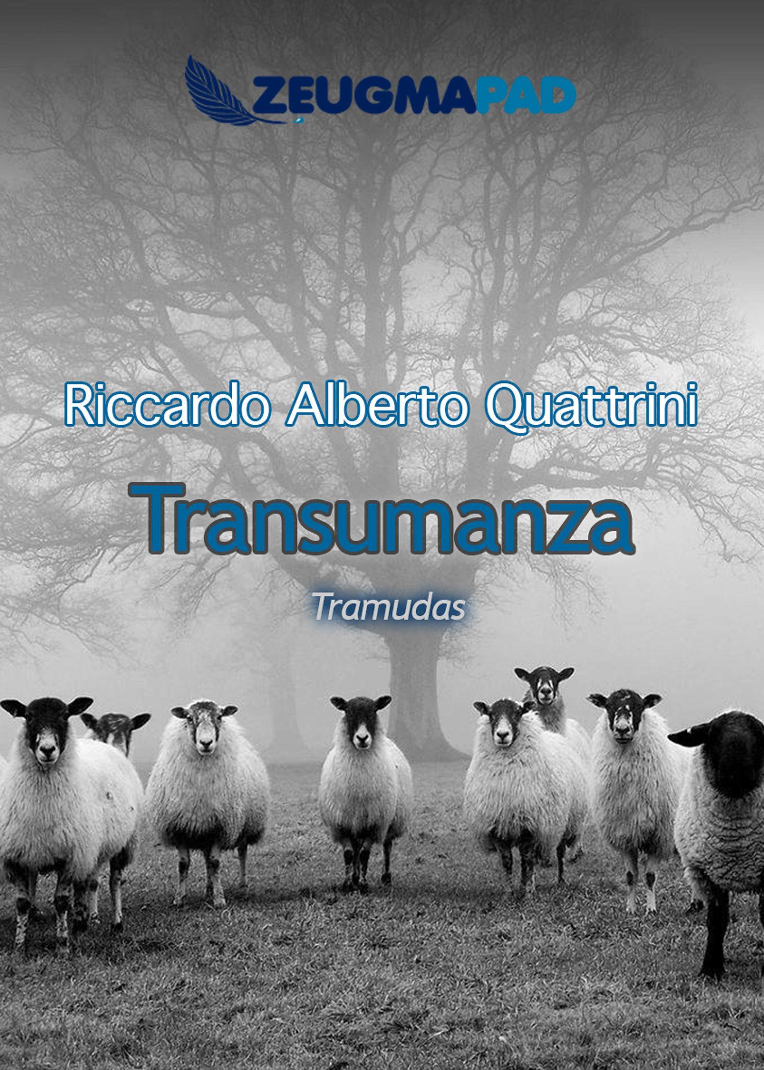 Transumanza: Tramudas  by  Riccardo Alberto Quattrini