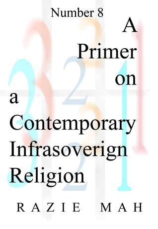 A Primer on a Contemporary Infrasovereign Religion  by  Razie Mah