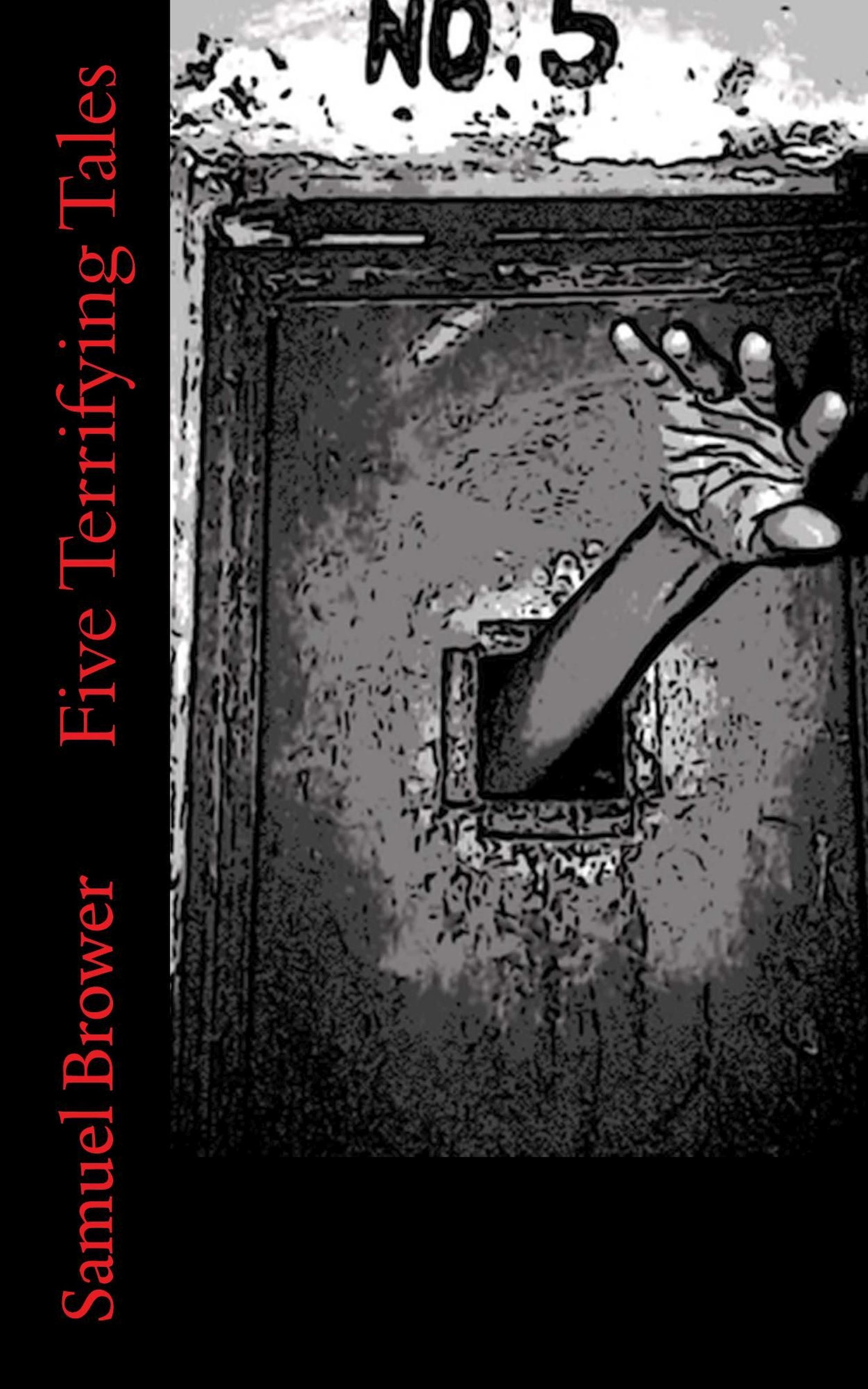 Five Terrifying Tales  by  Samuel Brower