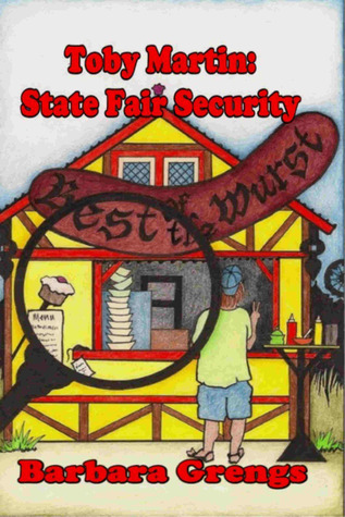 Toby Martin: State Fair Security  by  Barbara Grengs