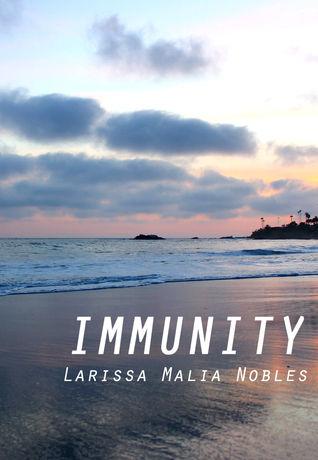 Immunity Larissa Malia Nobles