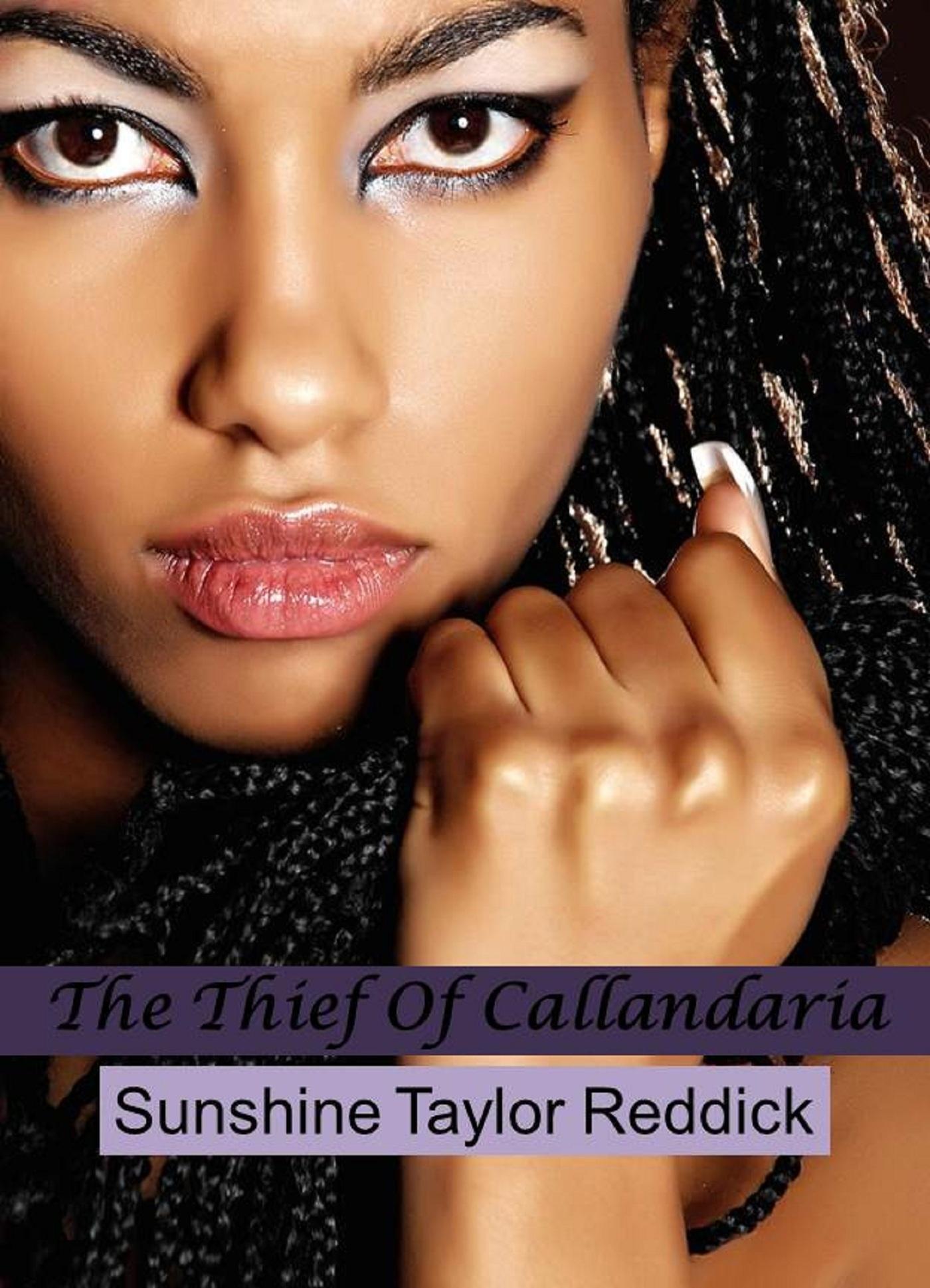 The Thief Of Callandaria  by  Sunshine Taylor Reddick