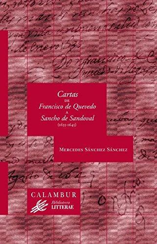 Cartas de Quevedo a Sancho de Sandoval (1635-1645) Mercedes Sánchez Sánchez