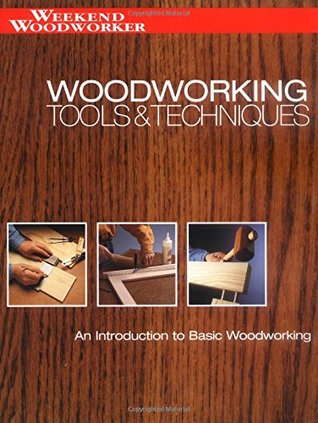 Woodworking Tools & Techniques: An Introduction to Basic Woodworking  by  Creative Publishing International