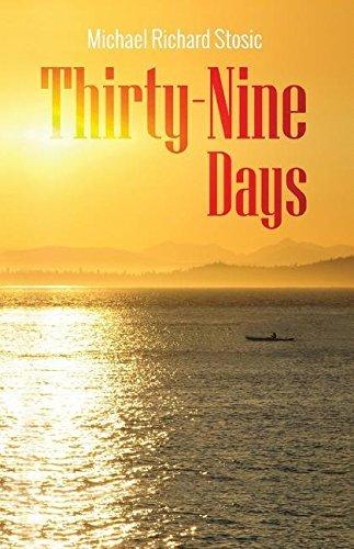 Thirty-Nine Days Michael Richard Stosic