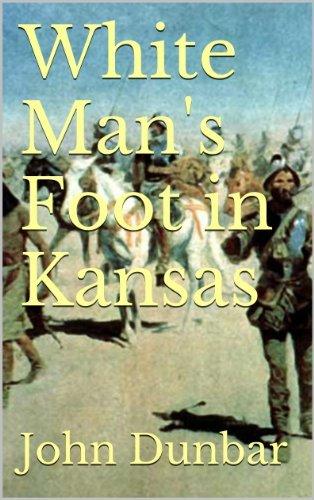 White Mans Foot in Kansas  by  John Dunbar