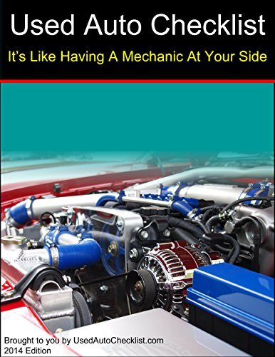 Used Auto Checklist: Its Like Having A Mechanic At Your Side  by  Paul Maggini