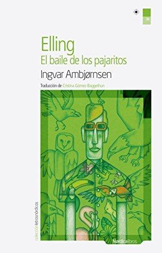 Elling.El baile de los pajaritos  by  Ingvar Ambjørnsen