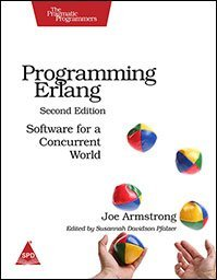 Programming Erlang: Software for a Concurrent World, 2/E  by  Joe Armstrong