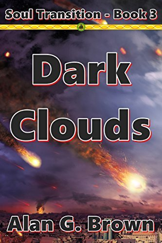 Dark Clouds (Soul Transition Book 3)  by  Alan G. Brown