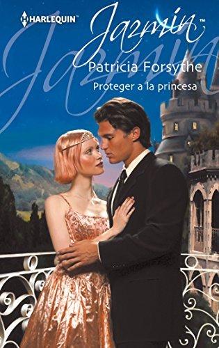 Proteger a la princesa  by  Patricia Forsythe